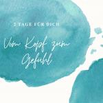 """Seminar """"Vom Kopf zum Gefühl"""""""